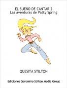 QUESITA STILTON - EL SUEÑO DE CANTAR 2Las aventuras de Patty Spring