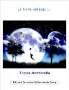Topisa Mozzarella - La terra dei sogni...