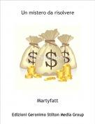 Martyfatt - Un mistero da risolvere