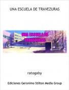 ratogaby - UNA ESCUELA DE TRAVEZURAS