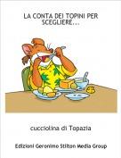 cucciolina di Topazia - LA CONTA DEI TOPINI PER SCEGLIERE...