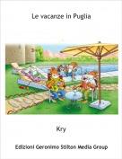 Kry - Le vacanze in Puglia