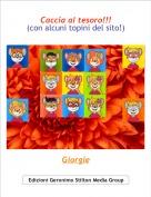 Giorgie - Caccia al tesoro!!!(con alcuni topini del sito!)