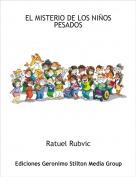 Ratuel Rubvic - EL MISTERIO DE LOS NIÑOS PESADOS