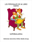 SUPERBAILARINA - LOS PERSONAJES DE MI LIBRO NUEVO