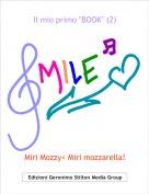 """Miri Mozzy< Miri mozzarella! - Il mio primo """"BOOK"""" (2)"""
