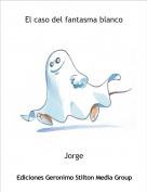 Jorge - El caso del fantasma blanco