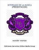 wonder woman - INTERNADO DE LA MUSICA(PRESENTACION)