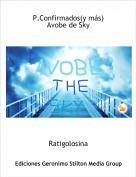 Ratigolosina - P.Confirmados(y más)Avobe de Sky