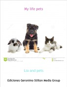Lia and pets - My life pets
