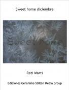 Rati Marti - Sweet home diciembre