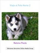 Ratona Paula - Viaje al Polo Norte 2