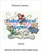 Scotty - Próximo Cuento...