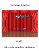 Alex901 - High School-Una obra