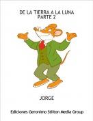 JORGE - DE LA TIERRA A LA LUNAPARTE 2