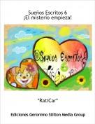 *RatiCar* - Sueños Escritos 6¡El misterio empieza!