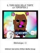 Bibliotopo <3 - IL TOPO BOSS DELLE TORTELA TOPOSFIDA 2