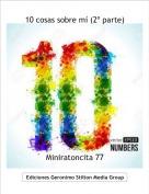 Miniratoncita 77 - 10 cosas sobre mí (2º parte)