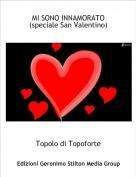 Topolo di Topoforte - MI SONO INNAMORATO (speciale San Valentino)