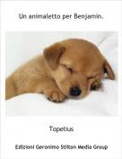 Topelius - Un animaletto per Benjamin.