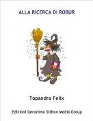Topandra Felix - ALLA RICERCA DI ROBUR