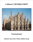 TommyCoast - A Milano!! SECONDA PARTE