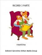 rosettina - RICORDI 3 PARTE