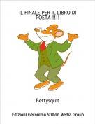 Bettysquit - IL FINALE PER IL LIBRO DI POETA !!!!