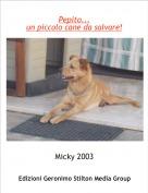 Micky 2003 - Pepito...un piccolo cane da salvare!