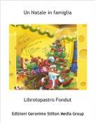 Librotopastro Fondut - Un Natale in famiglia