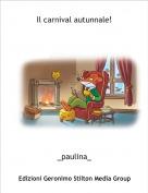 _paulina_ - Il carnival autunnale!
