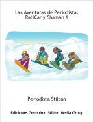 Periodista Stilton - Las Aventuras de Periodista, RatiCar y Shaman 1