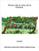 miri61 - Octava ida al reino de la fantasia.