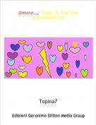 Topina7 - Amore... Colpo di fulmineinprevedibile!