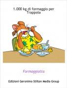 Formaggiotta - 1.000 kg di formaggio per Trappola