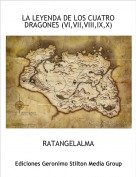 RATANGELALMA - LA LEYENDA DE LOS CUATRO  DRAGONES (VI,VII,VIII,IX,X)