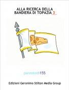 parentedi155 - ALLA RICERCA DELLA BANDIERA DI TOPAZIA 3