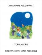 TOPOLANDRO - AVVENTURE ALLE HAWAY