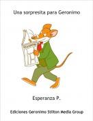 Esperanza P. - Una sorpresita para Geronimo