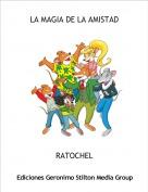 RATOCHEL - LA MAGIA DE LA AMISTAD