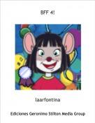 laarfontina - BFF 4!