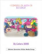 Dj Colors 5000 - I CONSIGLI DI MODA DI DJ COCO'