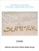 CHIARA - CHE BELLA VACANZA STILTON, GERONIMO STILTON!