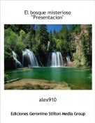 """alex910 - El bosque misterioso""""Presentacion"""""""