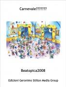 Beatopica2008 - Carnevale???????