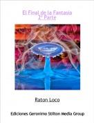 Raton Loco - El Final de la Fantasia2º Parte