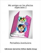 Periodista Aventurera - Mis amigos en los efectos especiales 2