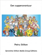 Petru Stilton - Een supperavontuur
