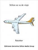 Ratoiker - Stilton se va de viaje