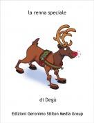 di Degù - la renna speciale